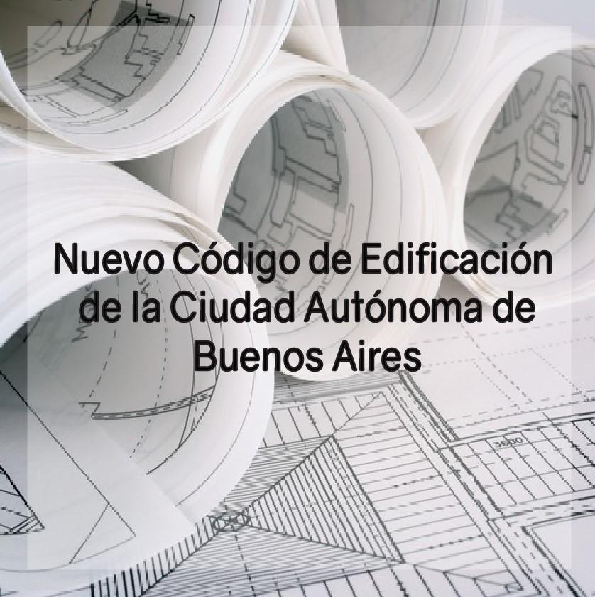 Nuevo Código de Edificación de la Ciudad Autónoma de Buenos Aires